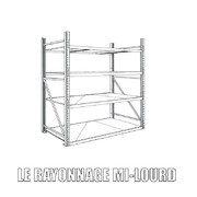 LE RAYONNAGE MI-LOURD